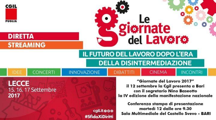 """""""Giornate del Lavoro 2017"""", la Cgil presenta a Bari la IV edizione"""